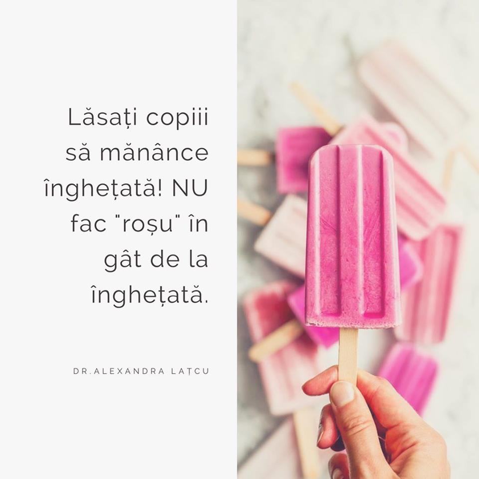 """Dr. Alexandra Lațcu: """"Lăsați copiii să mănânce înghețată! Nu fac roșu în gât de la înghețată...Ei bine, hai sa lămurim asta pentru totdeauna si sa lăsam copiii sa se bucure de vara"""": 1"""